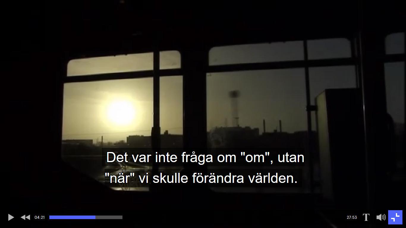 BILD: Skärmdump från filmen med textremsan: Det var inte fråga om 'om', utan 'när' vi skulle förändra världen.