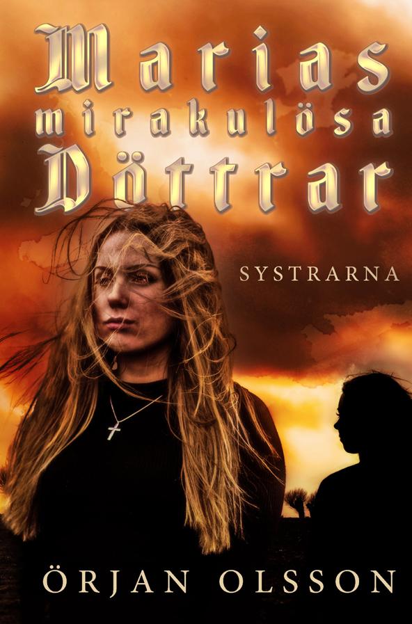 Bild: omslaget till Örjan Olssons första bok 'Systrarna'; en ung kvinna med vinden i sitt hår och med ett litet kors hängande i en tunn kedja runt halsen; i bakgrunden en rödorange dramatisk himmel och silhuetten av ännu en kvinna