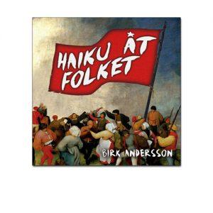 BILD: omslaget till 'Haiku Åt Folket' av Birk Andersson • dansade människor under en stor röd fana